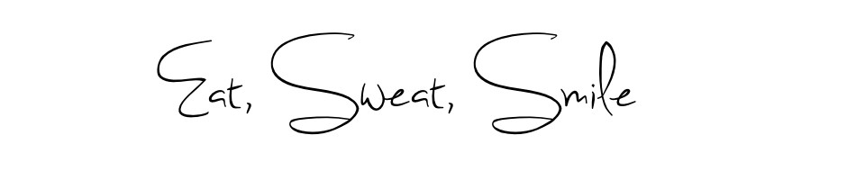 Eat, Sweat, Smile